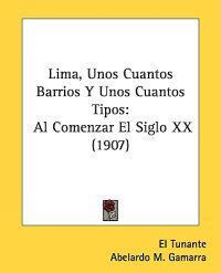 Lima, Unos Cuantos Barrios Y Unos Cuantos Tipos