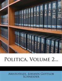 Politica, Volume 2...