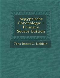 Aegyptische Chronologie - Primary Source Edition