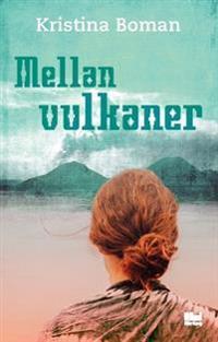 Mellan vulkaner - Kristina Boman | Laserbodysculptingpittsburgh.com