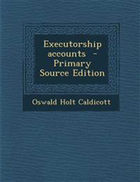 Executorship accounts