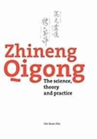 Zhineng Qigong: The Science, Theory and Practice
