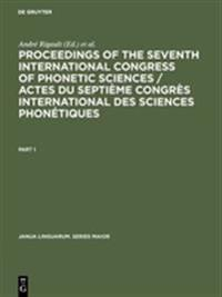 Proceedings of the Seventh International Congress of Phonetic Sciences / Actes Du Septi me Congr s International Des Sciences Phon tiques
