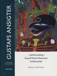 Gustafs ansigter - Selffremstilling i Gustaf Munch-Petersens forfatterskab