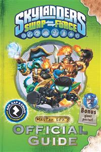 Skylanders Swap Force: Master Eon's Official Guide [With Poster]