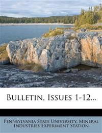 Bulletin, Issues 1-12...