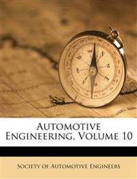 Automotive Engineering, Volume 10