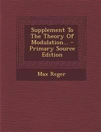 Supplement to the Theory of Modulation... - Primary Source Edition