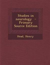 Studies in neurology