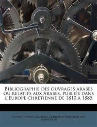 Bibliographie des ouvrages arabes ou relatifs aux Arabes, publiés dans l'Europe chrétienne de 1810 à 1885
