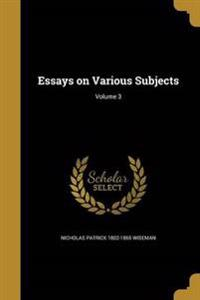 ESSAYS ON VARIOUS SUBJECTS V03