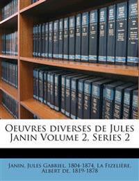 Oeuvres diverses de Jules Janin Volume 2, Series 2