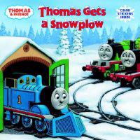 Thomas Gets a Snowplow [With Stickers]