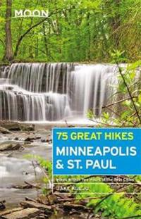 Moon 75 Great Hikes Minneapolis & St. Paul (First Edition)