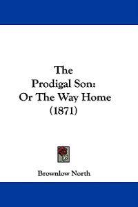 The Prodigal Son: Or The Way Home (1871)