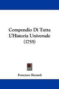 Compendio Di Tutta L'historia Universale