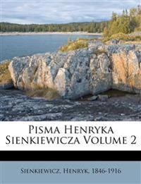 Pisma Henryka Sienkiewicza Volume 2