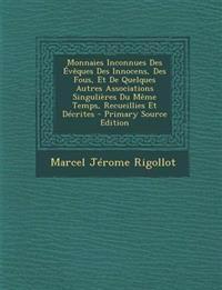 Monnaies Inconnues Des Eveques Des Innocens, Des Fous, Et de Quelques Autres Associations Singulieres Du Meme Temps, Recueillies Et Decrites - Primary