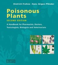 Poisonous plants - a handbook for pharmacists, doctors, toxicologists, biol