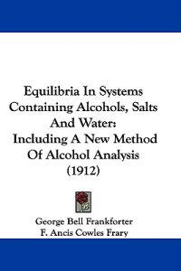 Equilibria in Systems Containing Alcohols, Salts and Water