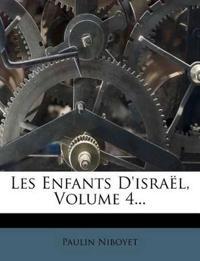 Les Enfants D'israël, Volume 4...