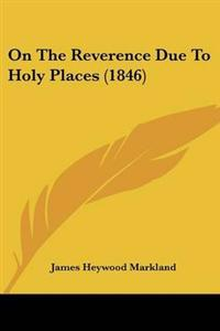 On the Reverence Due to Holy Places