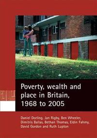 Poverty, Wealth and Place in Britain, 1968 to 2005