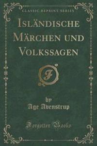 Islandische Marchen Und Volkssagen (Classic Reprint)