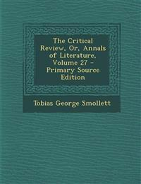 The Critical Review, Or, Annals of Literature, Volume 27