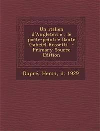 Un italien d'Angleterre : le poète-peintre Dante Gabriel Rossetti