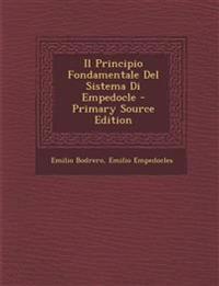 Il Principio Fondamentale Del Sistema Di Empedocle - Primary Source Edition