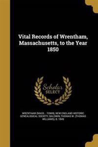 VITAL RECORDS OF WRENTHAM MASS