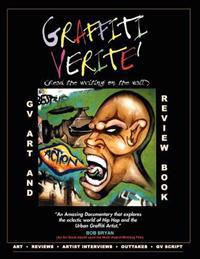 Graffiti Verite' (Gv) Art and Review Book: Art and Review Book Based Upon the Multi Award-Winning Documentary Graffiti Verite': Read the Writing on th