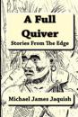 A Full Quiver: Stories from the Edge