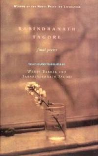 Rabindranath Tagore: Final Poems