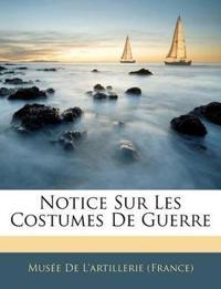 Notice Sur Les Costumes De Guerre