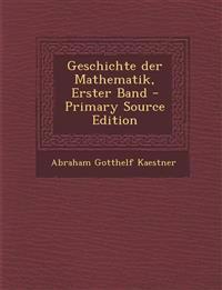 Geschichte der Mathematik, Erster Band - Primary Source Edition