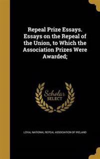 REPEAL PRIZE ESSAYS ESSAYS ON