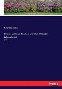 Johannes Mathesius - Ein Lebens- und Sitten-Bild aus der Reformationszeit