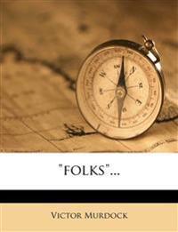 """""""folks""""..."""