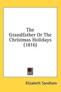 The Grandfather Or The Christmas Holidays (1816)