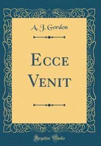 Ecce Venit (Classic Reprint)