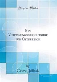 Ein Verfassungsgerichtshof für Österreich (Classic Reprint)