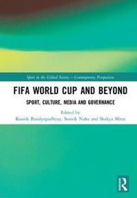 Fifa World Cup and Beyond: Sport, Culture, Media and Governance