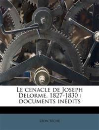 Le cenacle de Joseph Delorme, 1827-1830 : documents inédits
