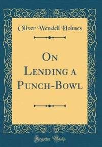 On Lending a Punch-Bowl (Classic Reprint)