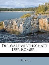Die Waldwirthschaft Der Römer...