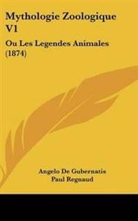 Mythologie Zoologique V1