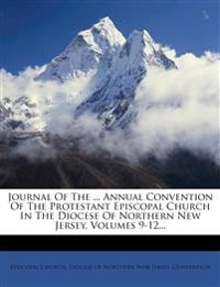 Journal Of The ... Annual Convention Of The Protestant Episcopal Church In The Diocese Of Northern New Jersey, Volumes 9-12...