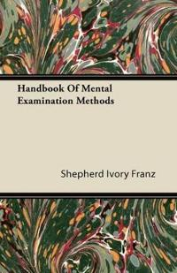 Handbook Of Mental Examination Methods